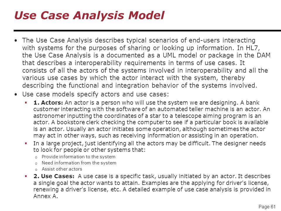 Page 61 Use Case Analysis Model The Use Case Analysis describes typical scenarios of end-users interacting with systems for the purposes of sharing or