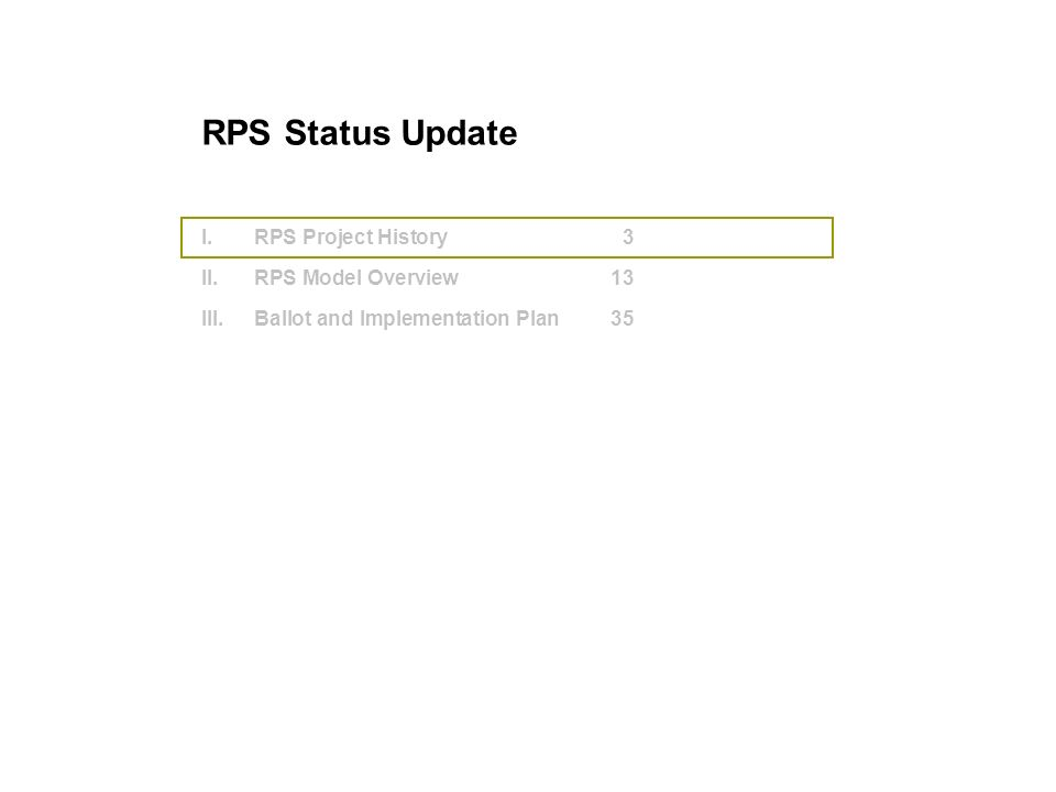 I.RPS Project History3 II.RPS Model Overview13 III.Ballot and Implementation Plan35 RPS Status Update