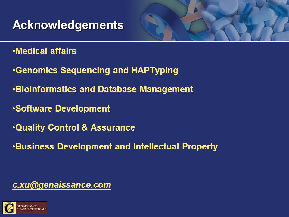 Acknowledgements Medical affairs Genomics Sequencing and HAPTyping Bioinformatics and Database Management Software Development Quality Control & Assurance Business Development and Intellectual Property