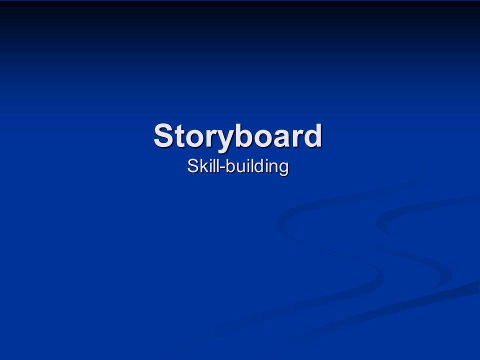 Storyboard Skill-building