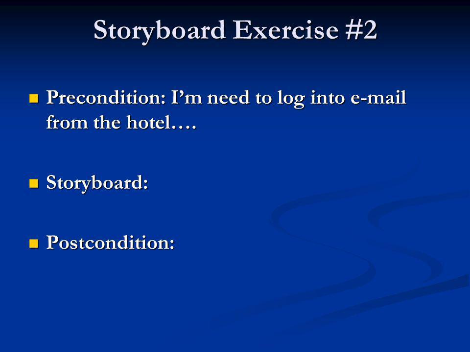 Storyboard Exercise #2 Precondition: Im need to log into e-mail from the hotel….