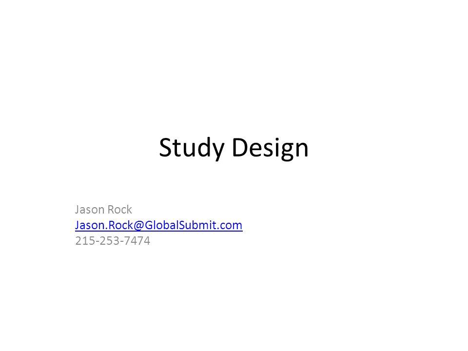 Table of Contents Goals of the Study Design Message Scope of work Overview of Study Design How the proposed message design meets the requirements