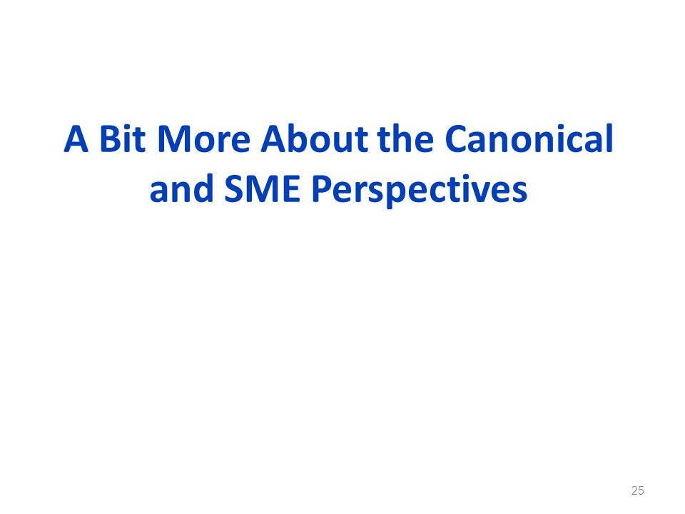A Bit More About the Canonical and SME Perspectives 25