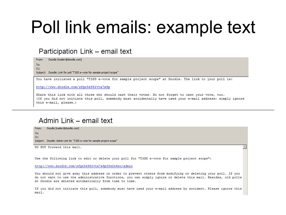 Poll link emails: example text Participation Link – email text Admin Link – email text