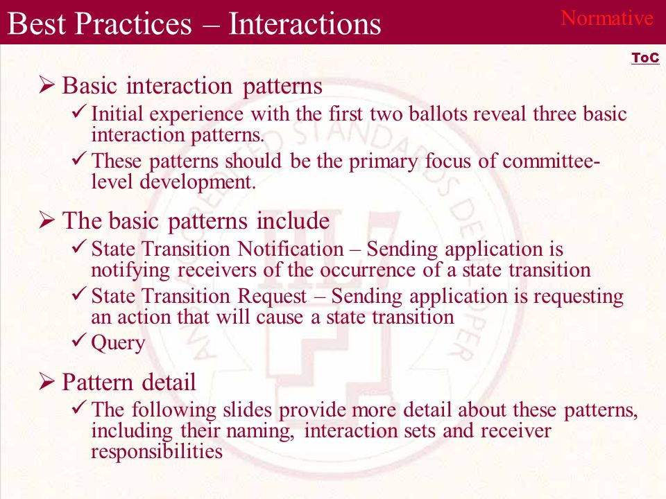 Best Practices – Interactions Basic interaction patterns Initial experience with the first two ballots reveal three basic interaction patterns.