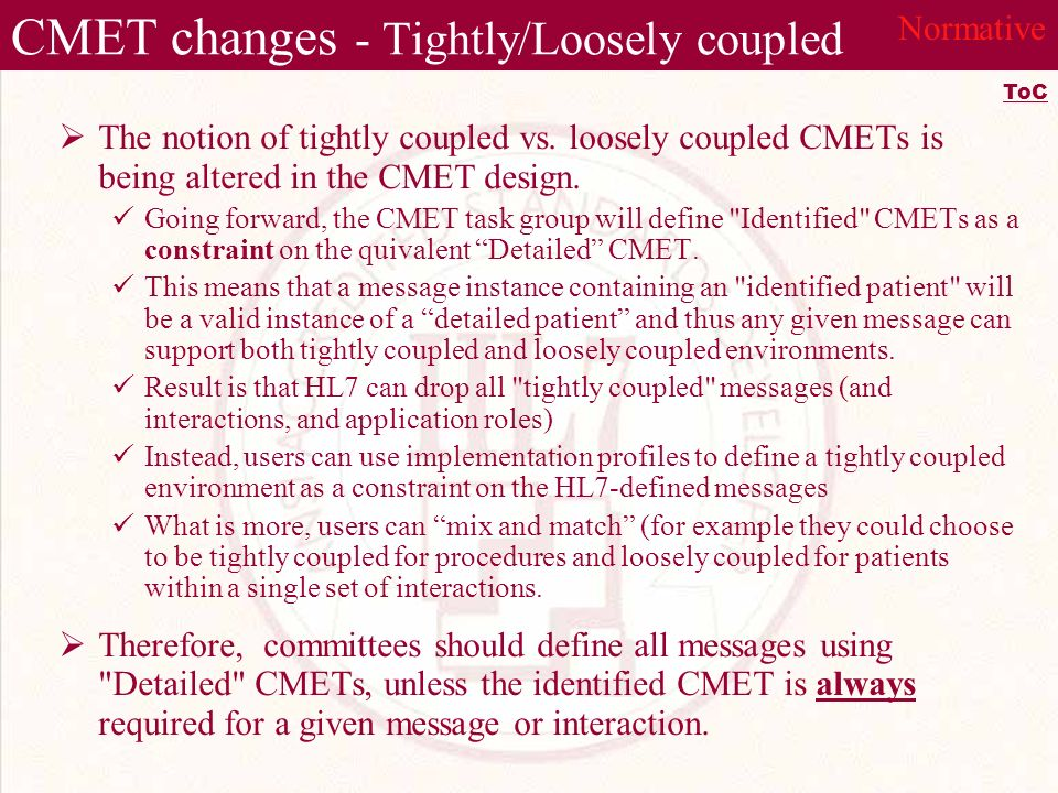 CMET changes - Tightly/Loosely coupled The notion of tightly coupled vs.