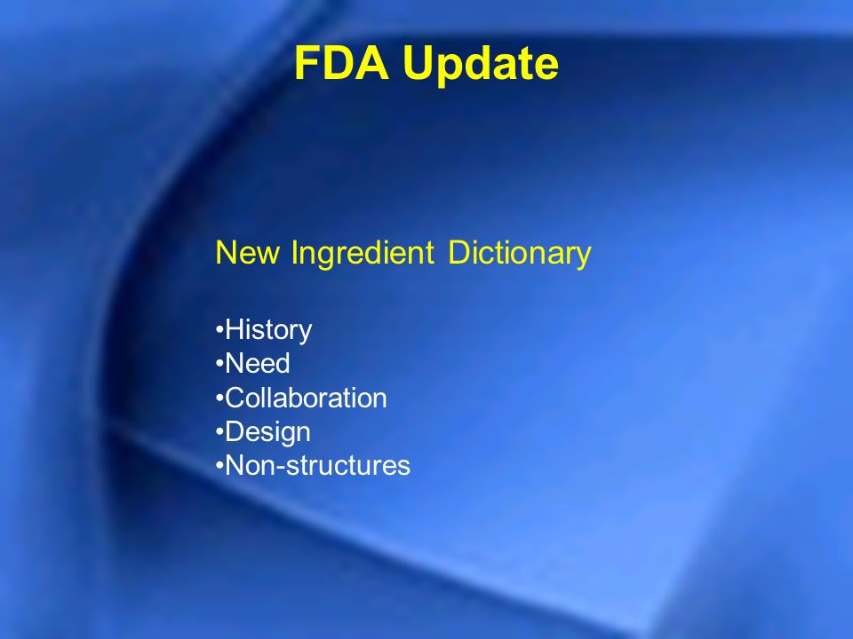 FDA Update New Ingredient Dictionary History Need Collaboration Design Non-structures