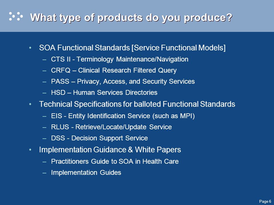 Page 6 What type of products do you produce.