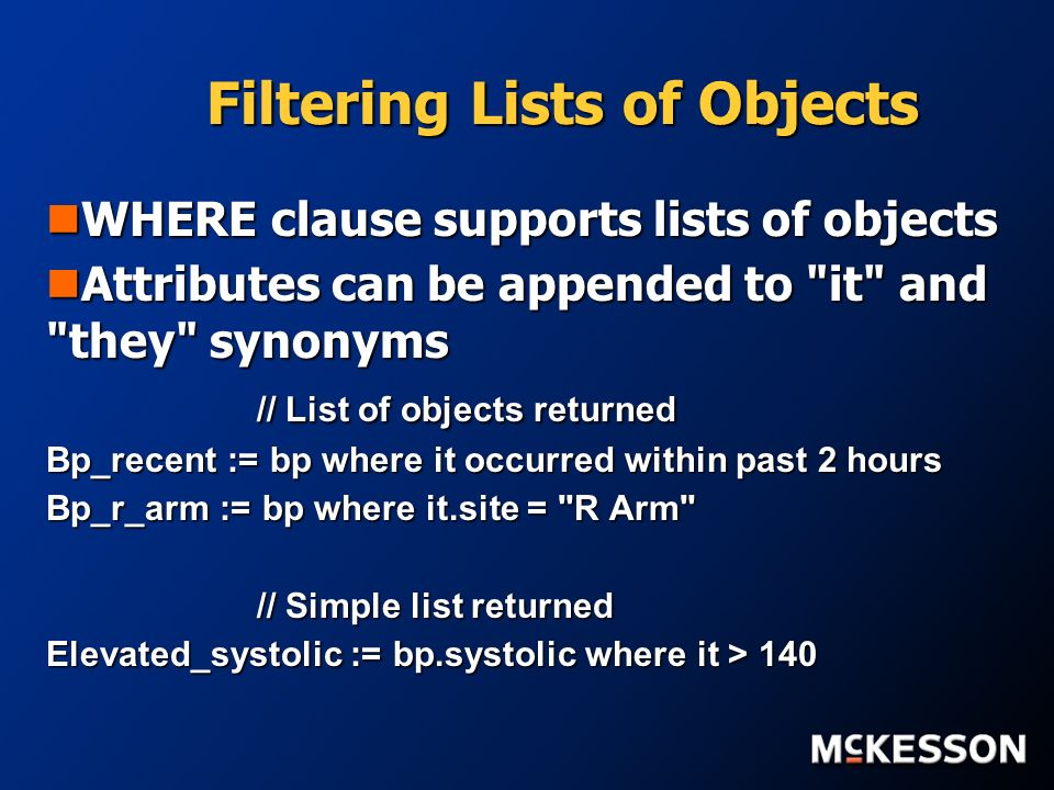 Filtering Lists of Objects WHERE clause supports lists of objects WHERE clause supports lists of objects Attributes can be appended to