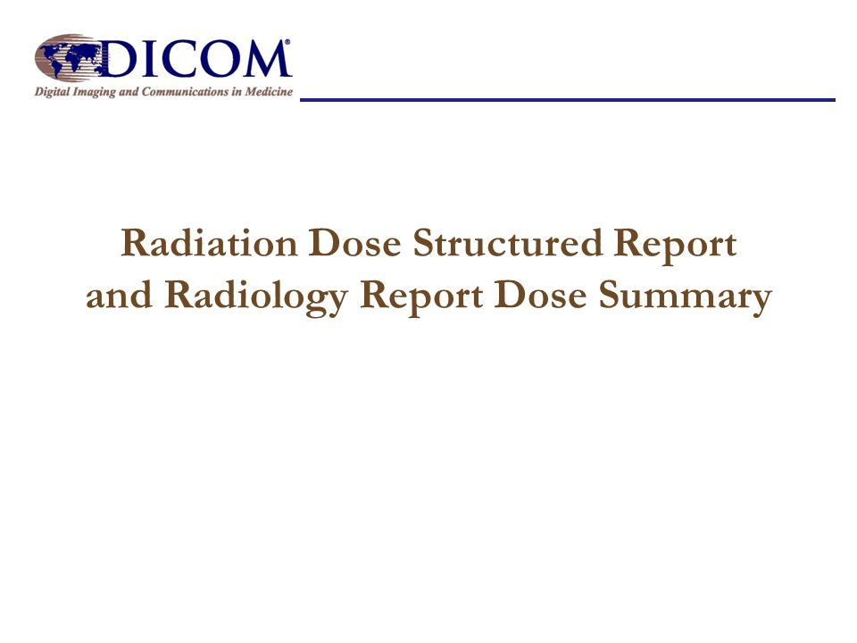 Radiation Dose Structured Report and Radiology Report Dose Summary