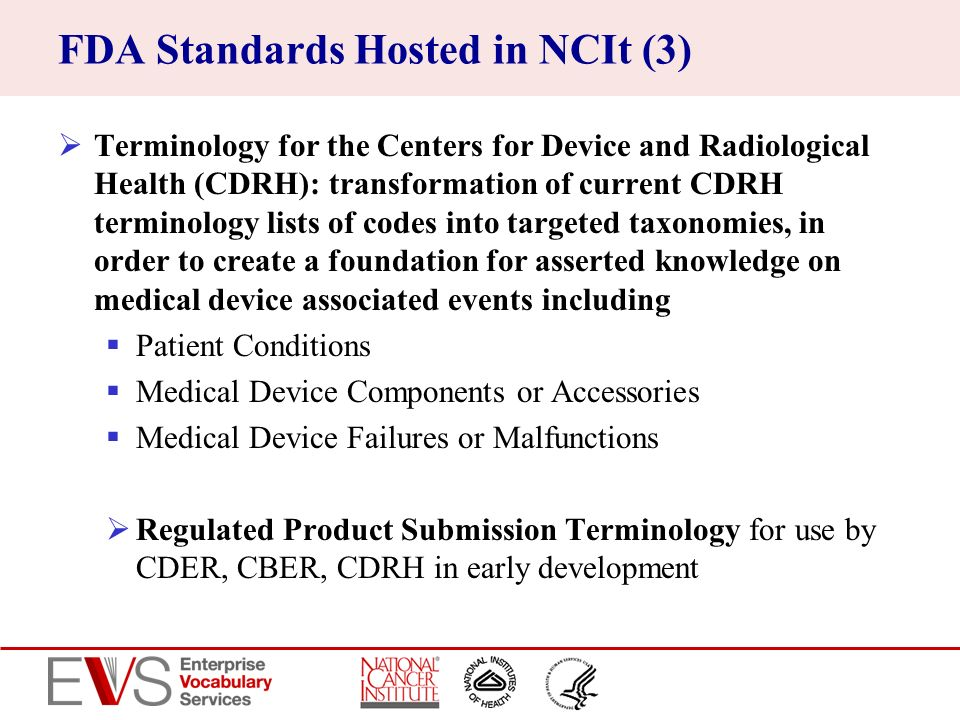 FDA Standards Hosted in NCIt (3) Terminology for the Centers for Device and Radiological Health (CDRH): transformation of current CDRH terminology lis