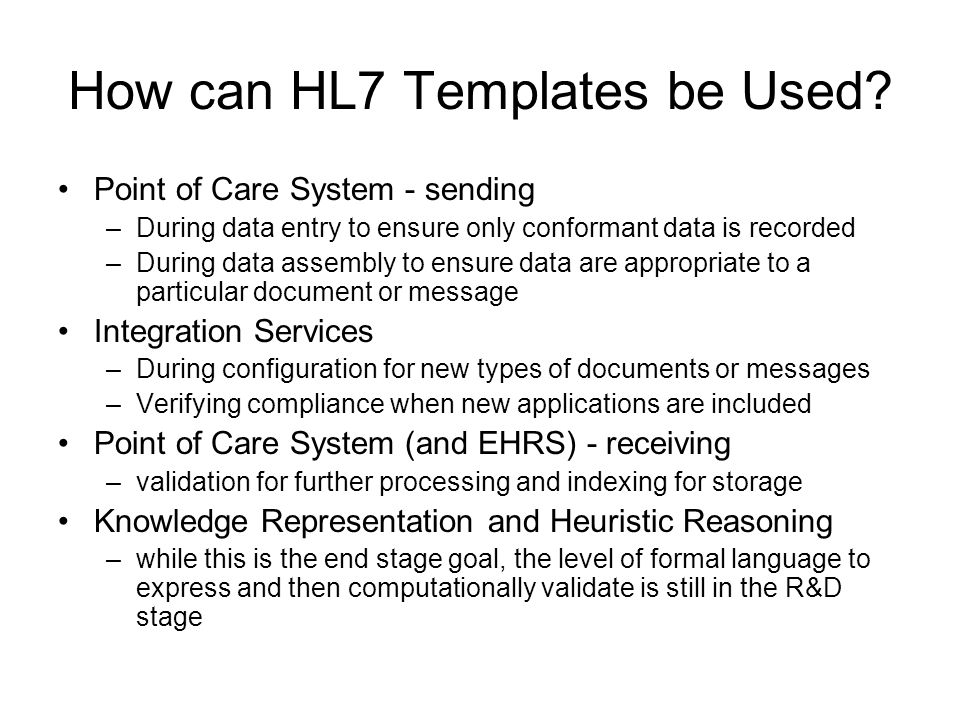 How can HL7 Templates be Used.