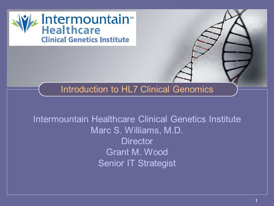 1 Intermountain Healthcare Clinical Genetics Institute Marc S.