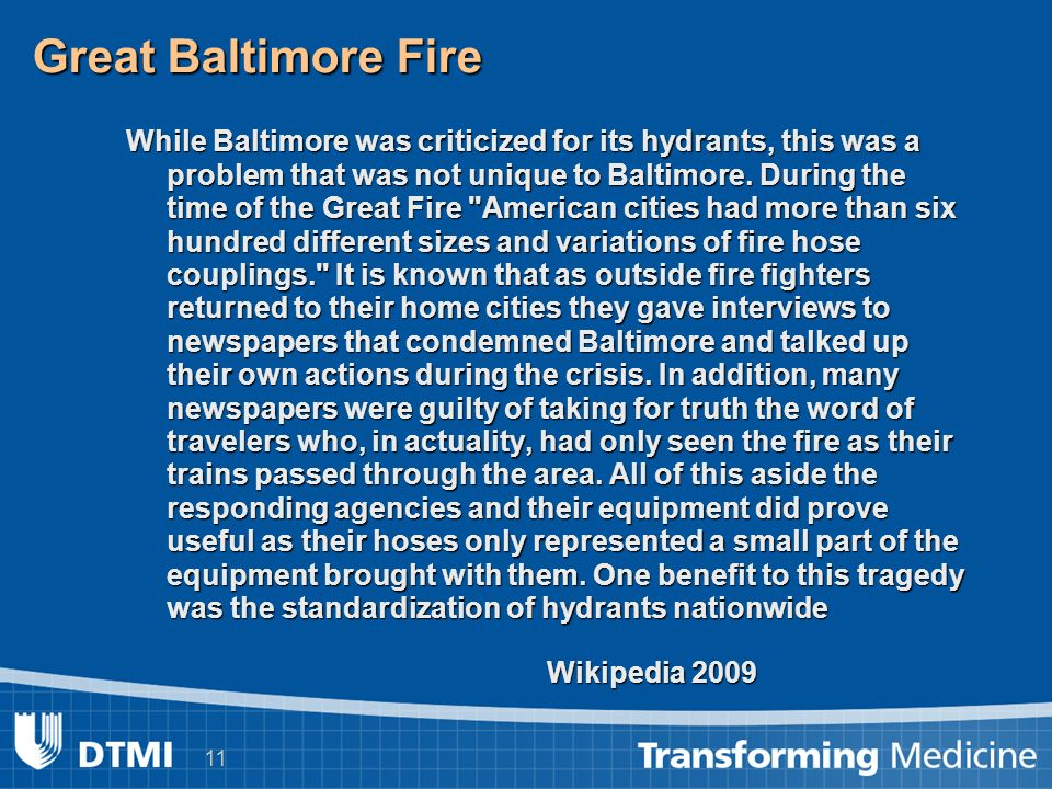 11 Great Baltimore Fire While Baltimore was criticized for its hydrants, this was a problem that was not unique to Baltimore.