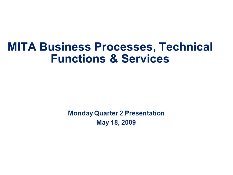 22 MITA Business Process, Business Capability Matrix, and Business Services Result Trigger Business Logic Business Process Definition Description of business logic Performance measures Level 1 Capability Level 2 Capability Level 3 Capability Level 5 Capability Level 4 Capability Business Capability Maturity Level 2 Business Service Level 3 Business Service Level 4 Business Service Level 5 Business Service