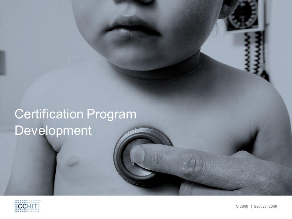 © 2009 | Sept 25, 2009 Certification Program Development