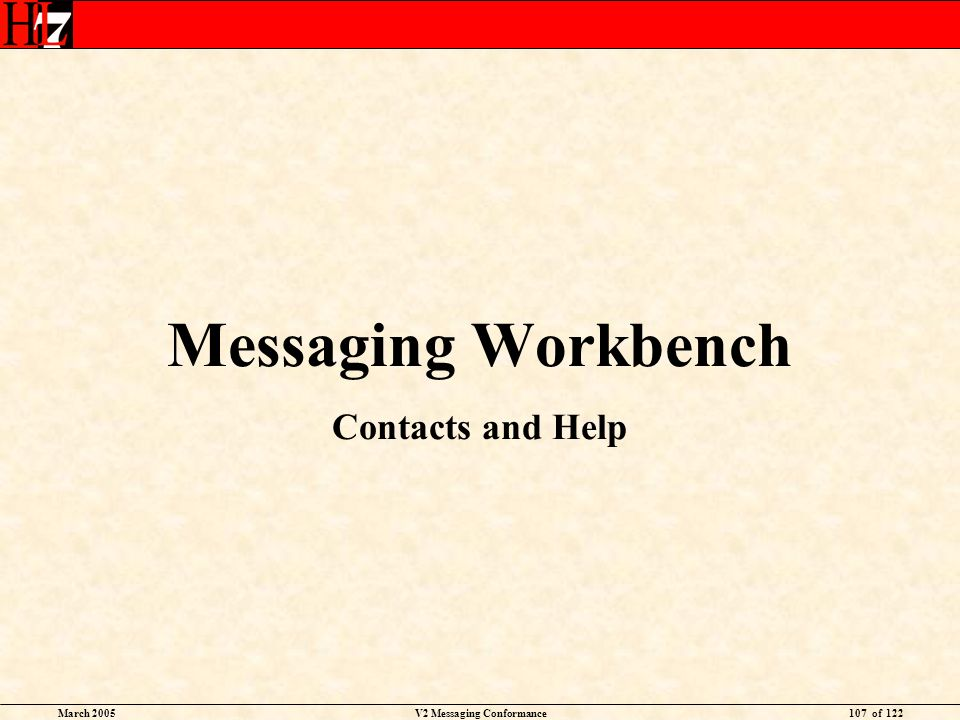 March 2005V2 Messaging Conformance107 of 122 Messaging Workbench Contacts and Help