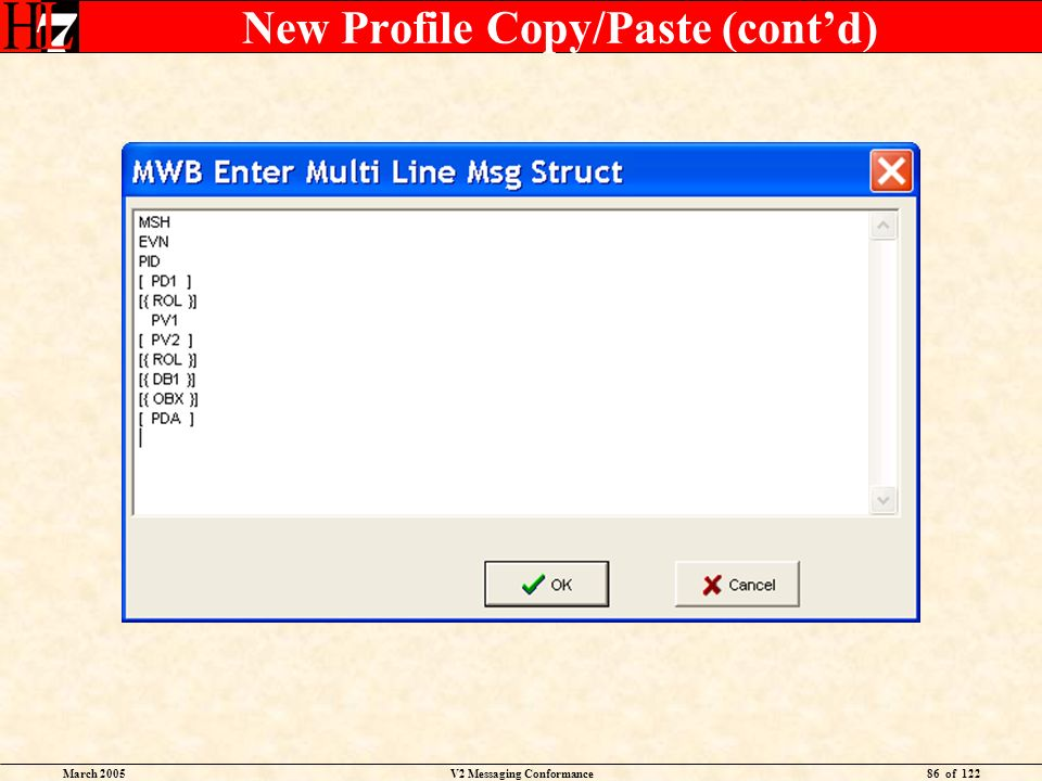 March 2005V2 Messaging Conformance86 of 122 New Profile Copy/Paste (contd)