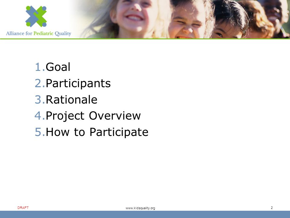 www.kidsquality.org DRAFT 3 Quality Reporting Document Architecture Develop a standard for healthcare information systems to communicate quality measurement data across disparate systems in a standardized fashion.
