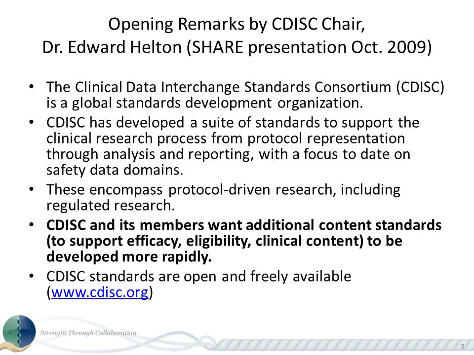33 Opening Remarks by CDISC Chair, Dr. Edward Helton (SHARE presentation Oct.