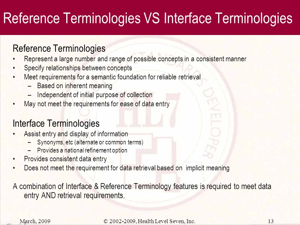 March, 2009 12© 2002-2009, Health Level Seven, Inc. Types of Clinical Terminologies
