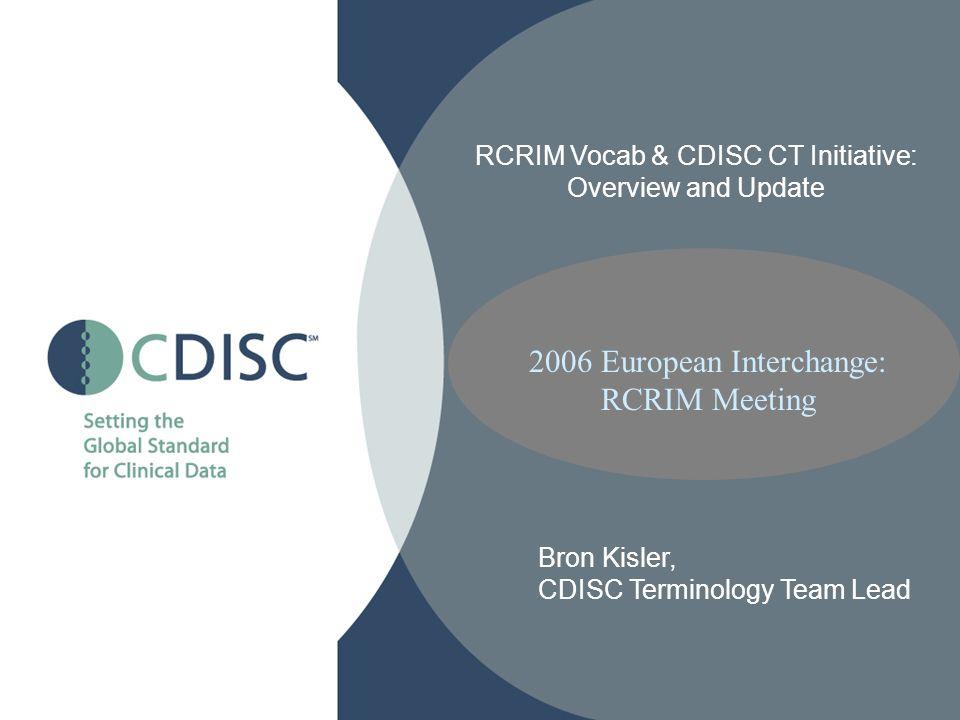 Outline General Overview CDISC Terminology Initiative HL7 RCRIM Vocabulary The Home Stretch…