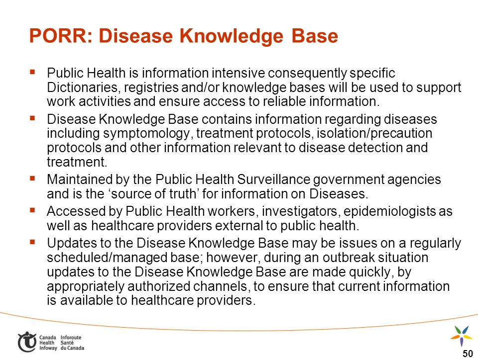 50 PORR: Disease Knowledge Base Public Health is information intensive consequently specific Dictionaries, registries and/or knowledge bases will be u