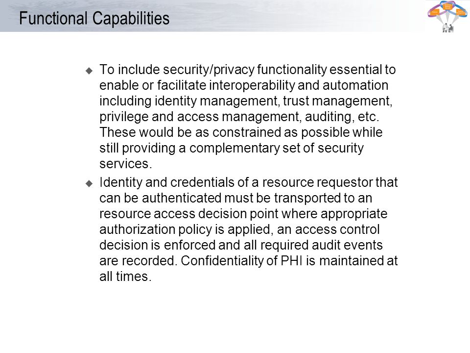Functional Capabilities u To include security/privacy functionality essential to enable or facilitate interoperability and automation including identi