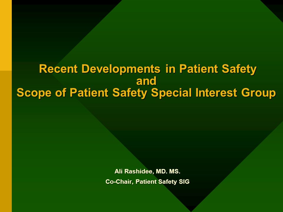 Recent Developments in Patient Safety and Scope of Patient Safety Special Interest Group Recent Developments in Patient Safety and Scope of Patient Sa