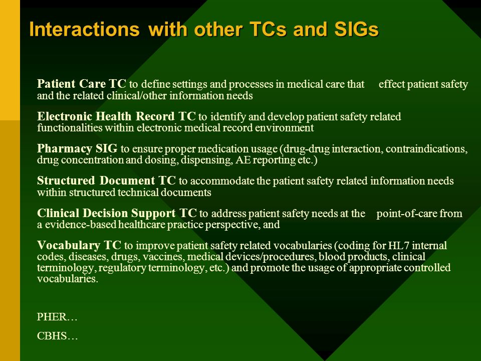 Interactions with other TCs and SIGs Patient Care TC to define settings and processes in medical care that effect patient safety and the related clini