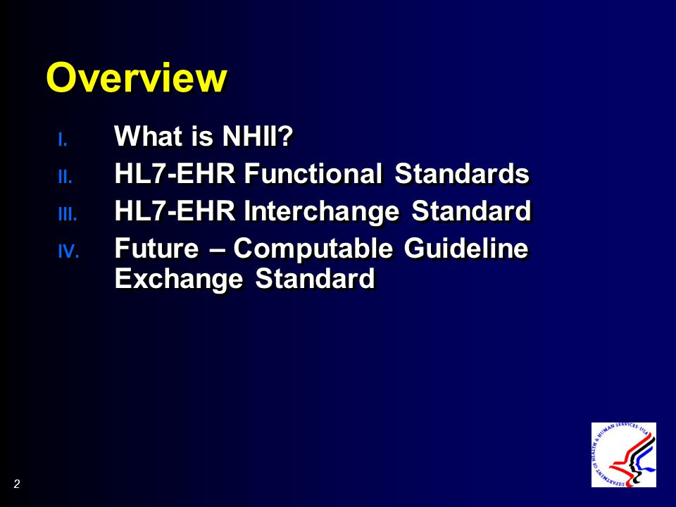 2 2 Overview I. What is NHII? II. HL7-EHR Functional Standards III. HL7-EHR Interchange Standard IV. Future – Computable Guideline Exchange Standard I