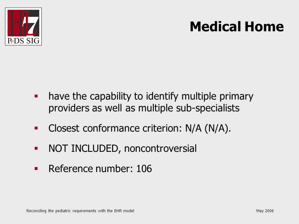 Reconciling the pediatric requirements with the EHR model May 2006 have the capability to identify multiple primary providers as well as multiple sub-