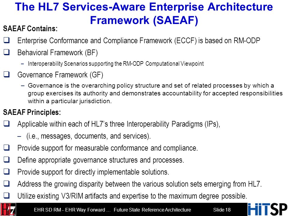 Slide 17 EHR SD RM - EHR Way Forward … Future State Reference Architecture PART II: HL7 SAEAF, Requirements Management and Governance The HL7 Services