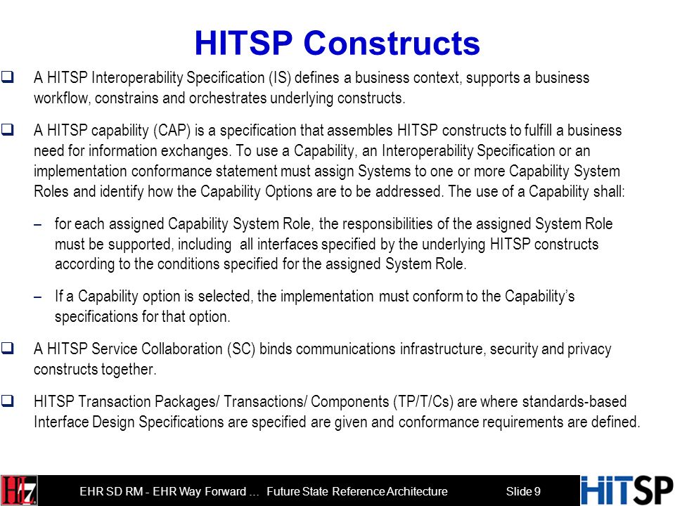 Slide 8 EHR SD RM - EHR Way Forward … Future State Reference Architecture HL7 RIM (Reference Information Model) Six Core Classes Defining a Semantic F