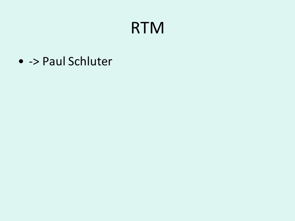 RTM -> Paul Schluter