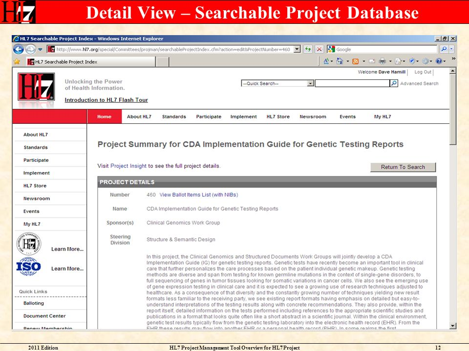 2011 EditionHL7 Project Management Tool Overview for HL7 Project Facilitators 12 Detail View – Searchable Project Database