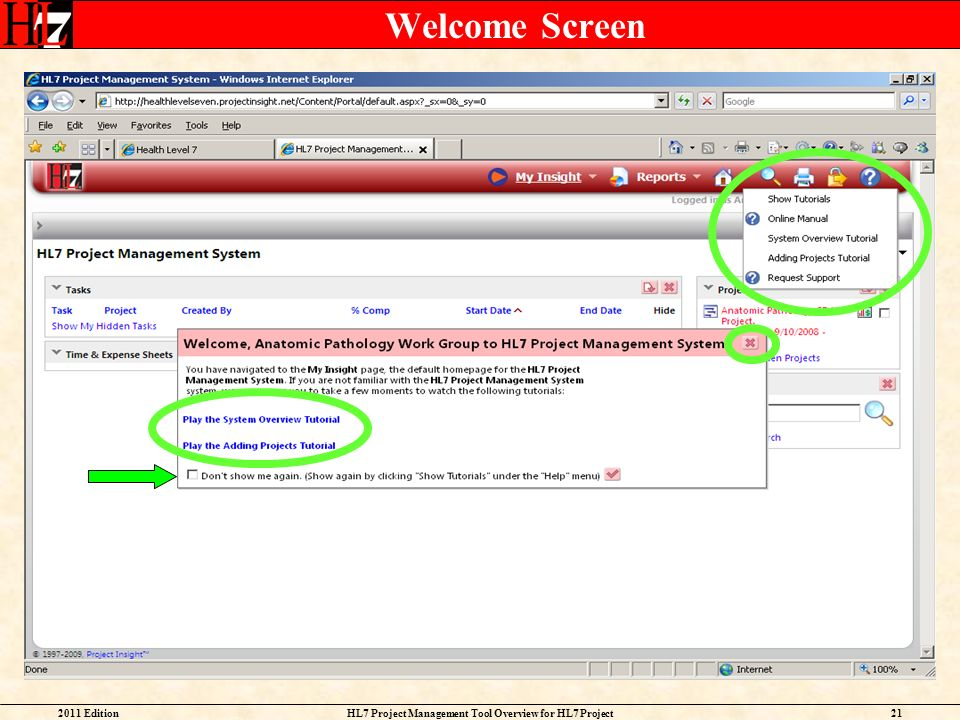 2011 EditionHL7 Project Management Tool Overview for HL7 Project Facilitators 21 Welcome Screen