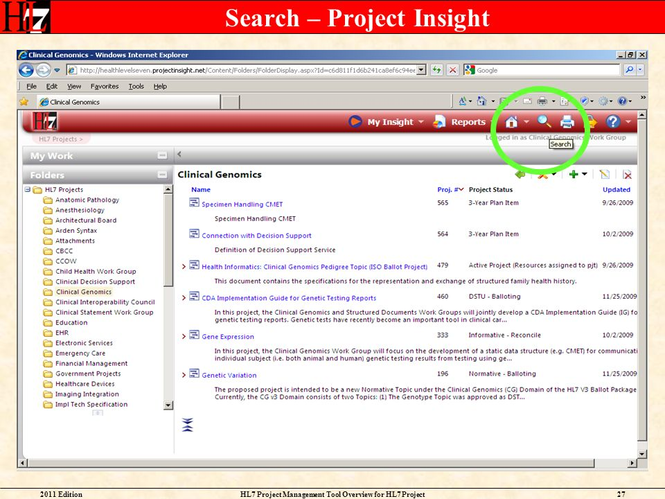 2011 EditionHL7 Project Management Tool Overview for HL7 Project Facilitators 27 Search – Project Insight