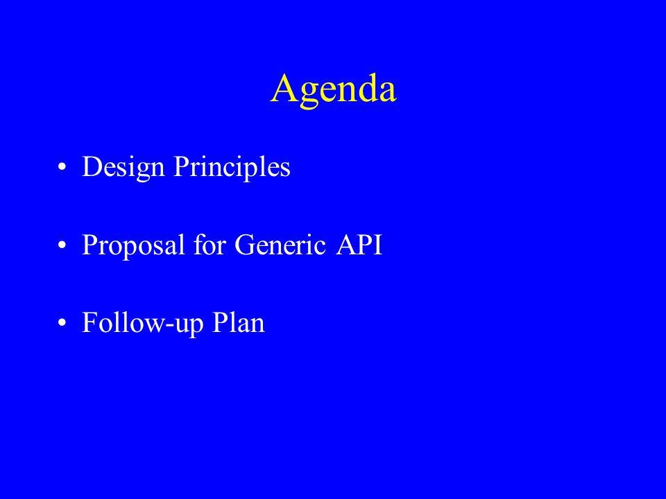 Agenda Design Principles Proposal for Generic API Follow-up Plan