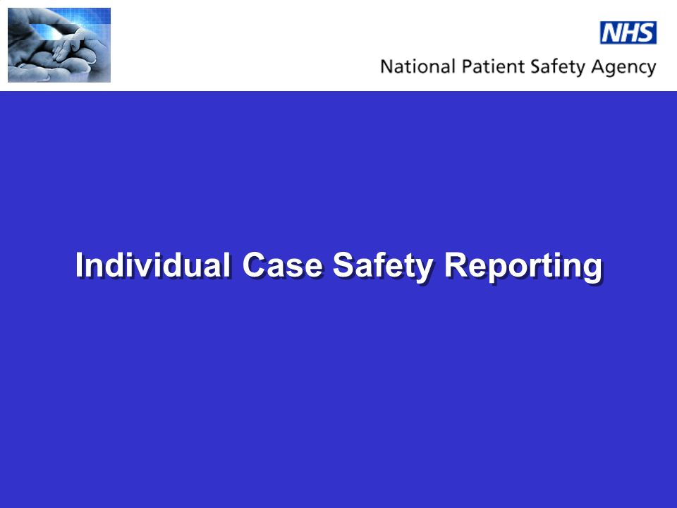 Individual Case Safety Reporting