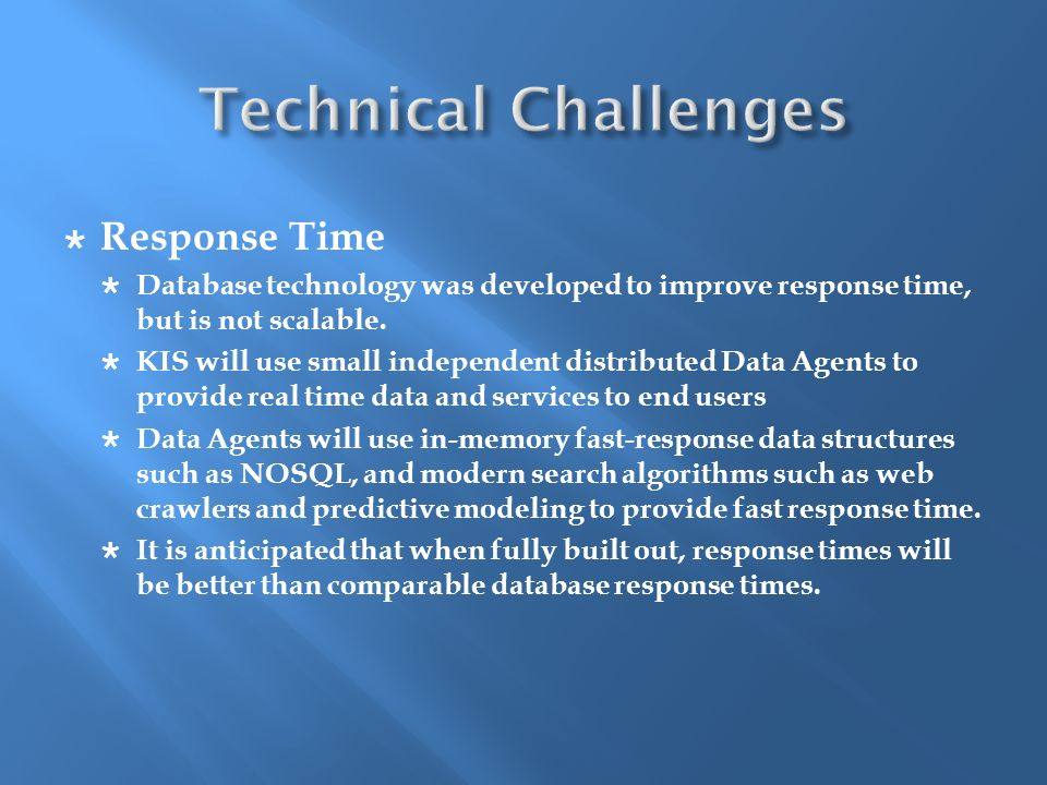 Response Time Database technology was developed to improve response time, but is not scalable.