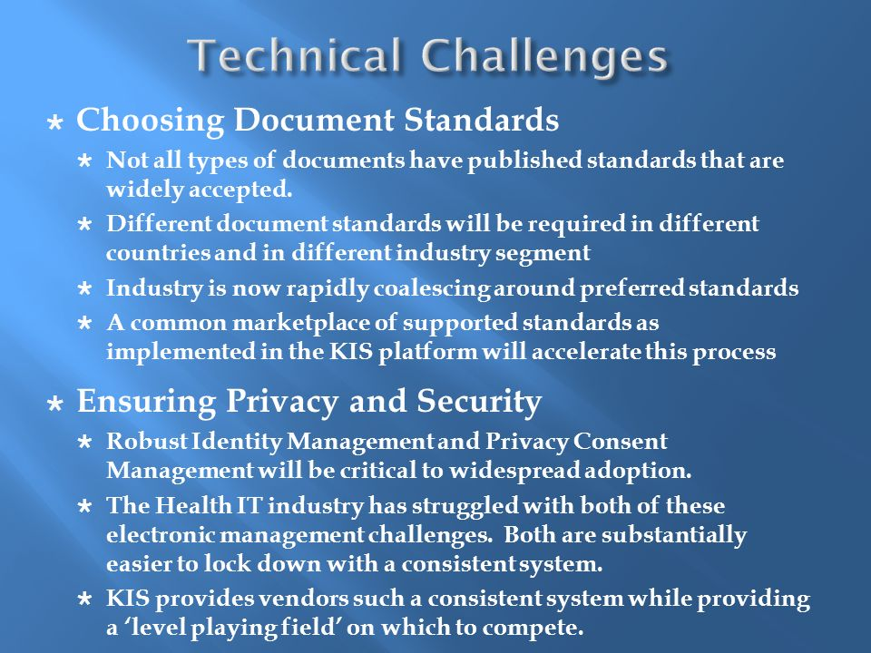 Choosing Document Standards Not all types of documents have published standards that are widely accepted. Different document standards will be require