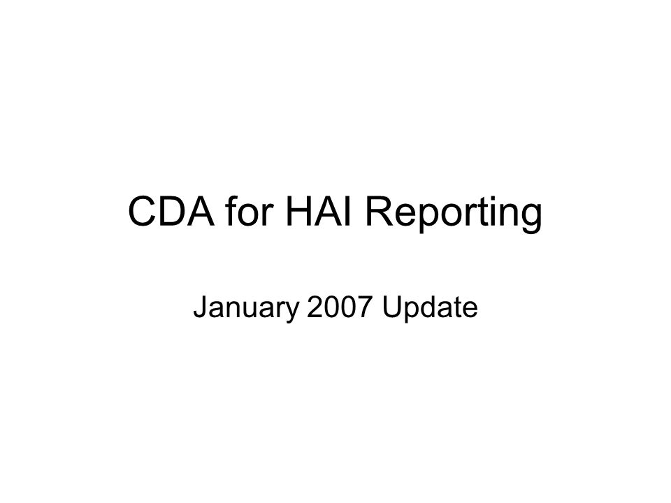 CDA for HAI Reporting January 2007 Update