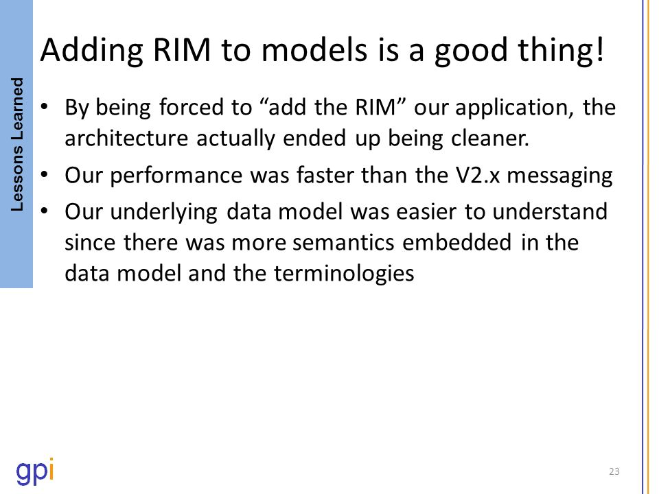 Adding RIM to models is a good thing! By being forced to add the RIM our application, the architecture actually ended up being cleaner. Our performanc