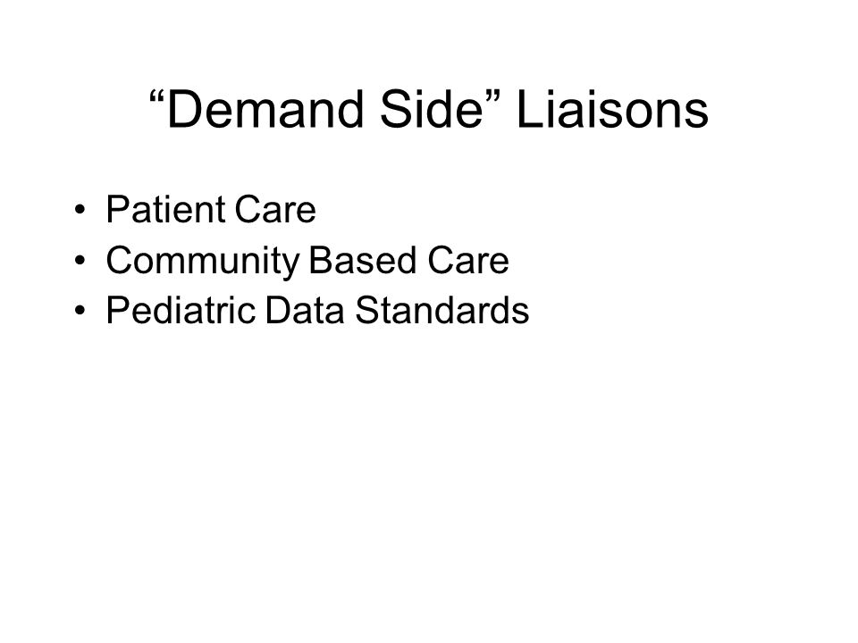 Demand Side Liaisons Patient Care Community Based Care Pediatric Data Standards