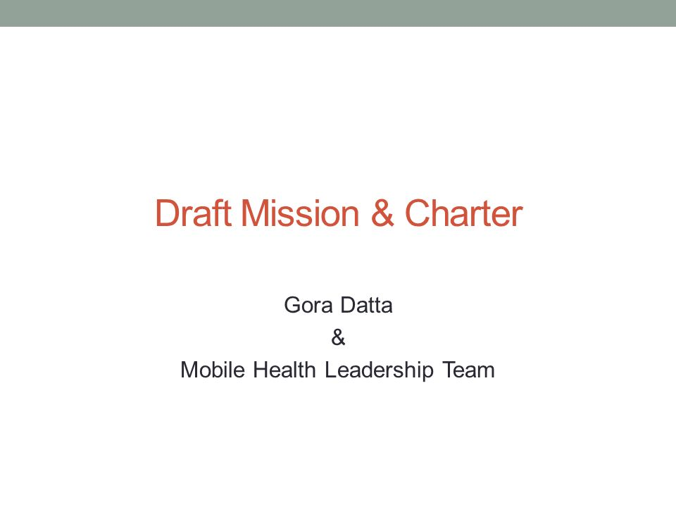 Draft Mission & Charter Gora Datta & Mobile Health Leadership Team