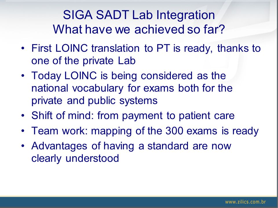 SIGA SADT Lab Integration What have we achieved so far? First LOINC translation to PT is ready, thanks to one of the private Lab Today LOINC is being