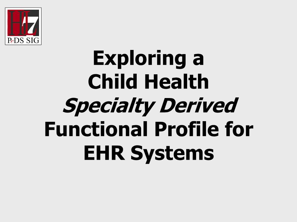Exploring a Child Health Specialty Derived Functional Profile for EHR Systems