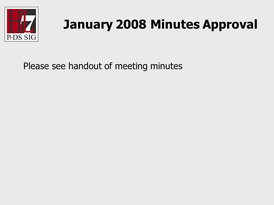 January 2008 Minutes Approval Please see handout of meeting minutes