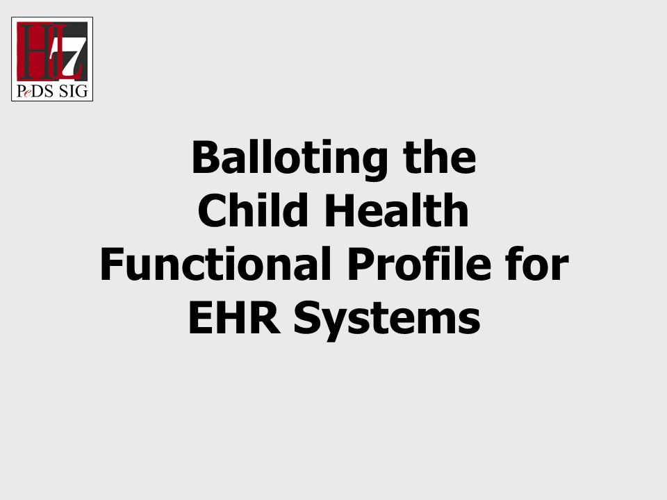 Balloting the Child Health Functional Profile for EHR Systems